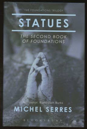 Statues: The Second Book of Foundations. Michel Serres, Randolph Burks
