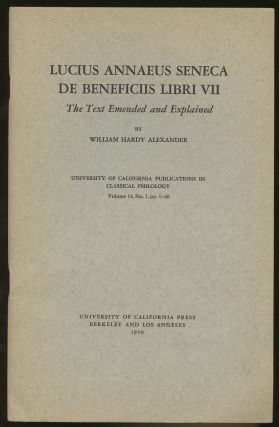 Lucius Annaeus Seneca de Beneficiis Libri VII: The Text Emended and Explained--Volume 14, No. 1,...