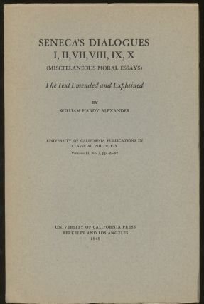 Seneca's Dialogues I, II, VII, VIII, IX, X (Miscellaneous Moral Essays): The Text Emended and...
