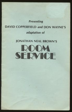 Presenting David Copperfield and Don Wayne's Adaptation of Jonathan Neal Brown's Room Service....