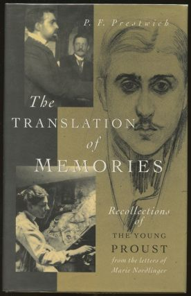 The Translation of Memories: Recollections of the Young Proust. P. F. Prestwich