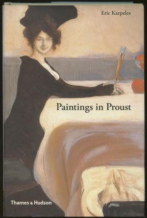 Paintings in Proust: A Visual Companion to In Search of Lost Time. Eric Karpeles