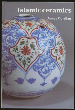 Islamic Ceramics. James W. Allan