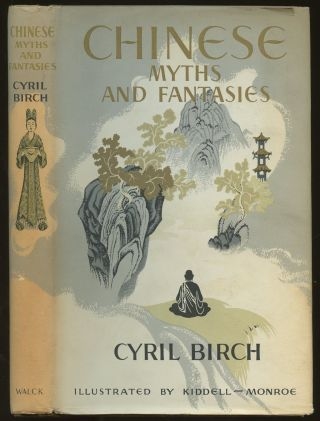 Chinese Myths and Fantasies. Cyril Birch, Joan Kiddell-Monroe