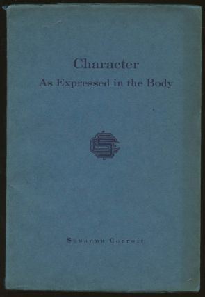 Character: As Expressed in the Body. Susanna Cocroft