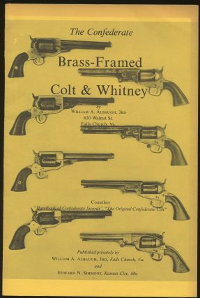The Confederate Brass-Framed Colt & Whitney. William A. Albaugh