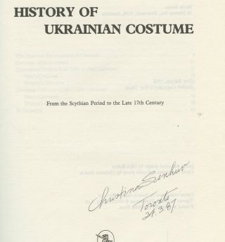 History of Ukrainian Costume: From the Scythian Period to the Late 17th Century [Signed by Senkiw!]