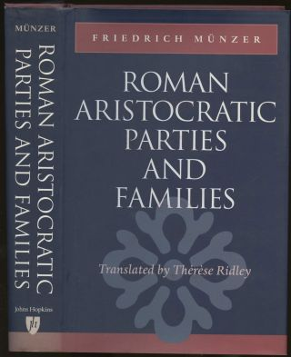 Roman Aristocratic Parties and Families. Friedrich Munzer, Therese Ridley