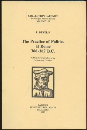 The Practice of Politics at Rome 366-167 B.C. R. Develin