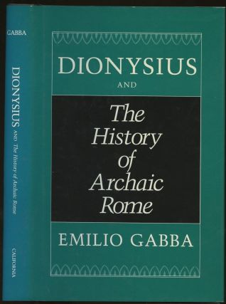 Dionysius and the History of Archaic Rome. Emilio Gabba