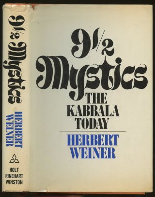 9 1/2 Mystics: The Kabbala Today. Herbert Weiner