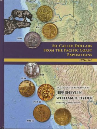 So-Called Dollars from the Pacific Coast Expositions 1894-1962: A Story Book and an Illustrated...