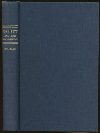 Fort Pitt and the Revolution on the Western Frontier [Inscribed by Williams!]. Edward G. Williams