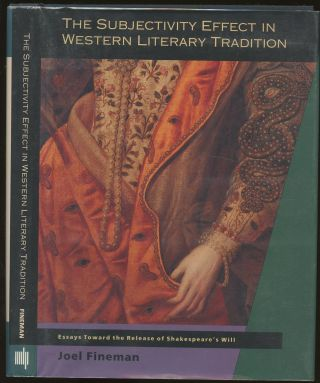 The Subjectivity Effect in Western Literary Tradition: Essays Toward the Release of Shakespeare's...