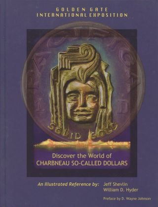 Discover the World of Charbneau So-Called Dollars: From the 1939-40 Golden Gate International...