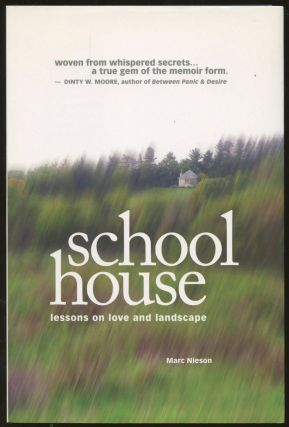 Schoolhouse: Lessons on Love & Landscapes [Inscribed by Nieson!]. Marc Nieson