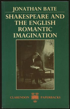Shakespeare and the English Romantic Imagination. Jonathan Bate