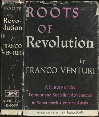 Roots of Revolution: A History of the Populist and Socialist Movements in Nineteenth Century...