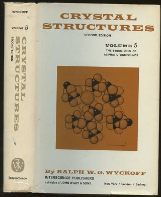 Crystal Structures: Volume 5--The Structures of Aliphatic Compounds [This volume only]. Ralph W....