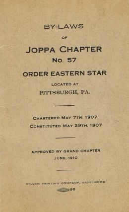 By-Laws of Joppa Chapter, No. 57, Order Eastern Star, Located at Pittsburgh, PA. No. 57 Joppa...