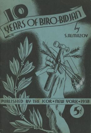 Ten Years of Biro-Bidjan, 1928-1938. S. Almazov, Nathan Farber, trans
