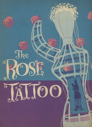 Cheryl Crawford presents The Rose Tattoo, A New Play by...