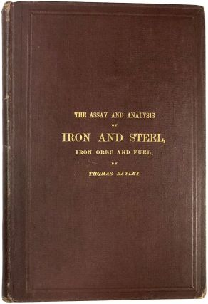 The Assay and Analysis of Iron and Steel, Iron Ores...