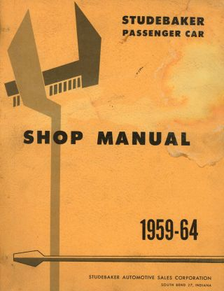Studebaker Passenger Car Shop Manual 1959-64