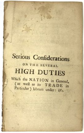 Serious considerations on the several high duties which the nation...