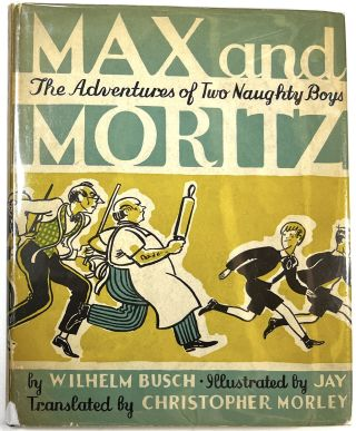 Max and Moritz: Or the Adventures of Two Naughty Boys