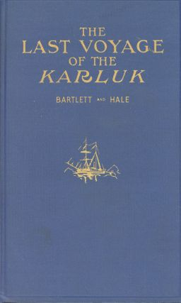 The Last Voyage of the Karluk, Flagship of Vilhjalmar Stefansson's...