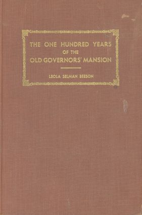 The One Hundred Years of the Old Governors' Mansion, Milledgeville...
