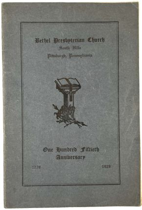 After One Hundred Fifty Years: Bethel Presbyterian Church One Hundred Fiftieth Anniversary,...