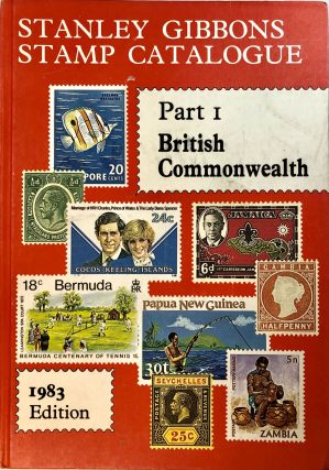 Stanley Gibbons Stamp Catalogue Part 1 - British Commonwealth 1983 Edition; Including...