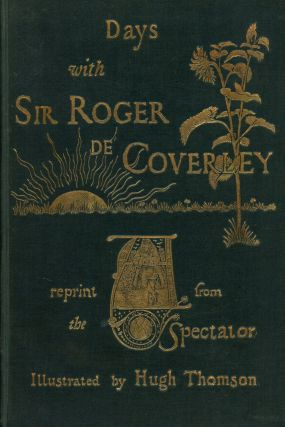 Days with Sir Roger de Coverley, A Reprint From 'The...