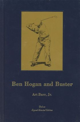 Ben Hogan and Buster--A Legendary Golfer's Love for a Dog: A Fictionalized Account of a True...