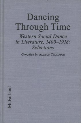 Dancing Through Time: Western Social Dance in Literature, 1400-1918--Selections