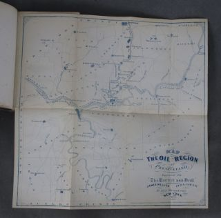 Derrick and Drill, Or an Insight into the Discovery, Development, and Present Condition and Future Prospects of Petroleum, in New York, Pennsylvania, Ohio, West Virginia, &c.
