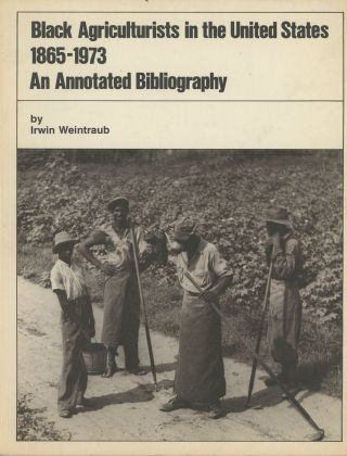 Black Agriculturists in the United States 1865-1973: An Annotated Bibliography...