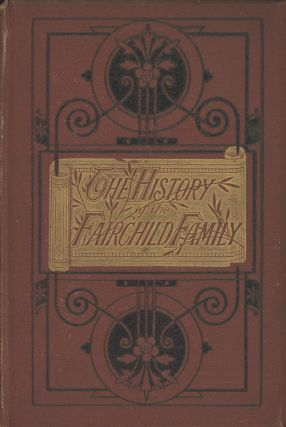 The History of the Fairchild Family, or The Child's Manual