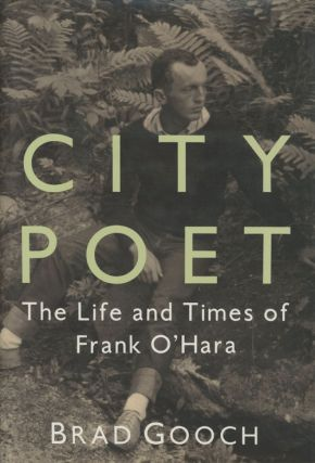 City Poet: The Life and Times of Frank O'Hara (SIGNED)