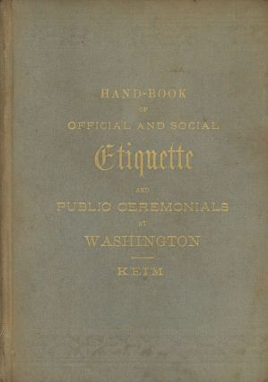 Hand-Book of Official and Social Etiquette and Public Ceremonials at...