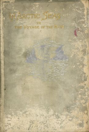 "In Arctic Seas: The Voyage of the ""Kite"" with the..."