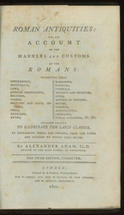 Roman Antiquities: or, An Account of the Manners and Customs of the Romans