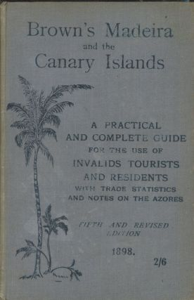 Madeira and the Canary Islands: Practical and Complete Guide for...