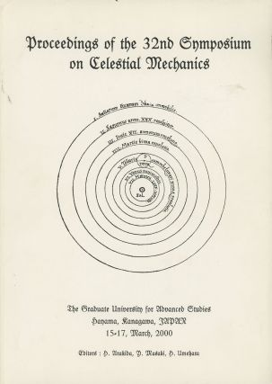 Proceedings of the 32nd Symposium on Celestial Mechanics: The Graduate University for Advanced...