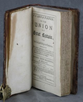 Vis unita fortior: or, The union of Great Britain, in its civil and religious concerns, Wherein the author endeavours to prove, that as it is the interest of all Britains to unite now: so nature seems to have always design'd that they should be one people