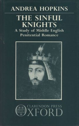 The Sinful Knights: A Study of Middle English Penitential Romance. Andrea Hopkins