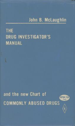 The Drug Investigator's Manual (With New Chart of Commonly Abused Drugs fold out in pocket at...