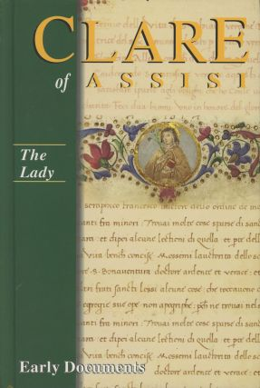 The Lady: Clare of Assisi--Early Documents
